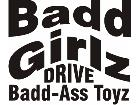 Bad Girlz Drive Bad Ass Toyz Decal