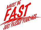 Must Be Fast Decal