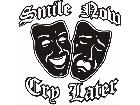 Smile Now Cry Later Decal